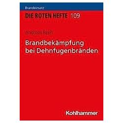 Brandbekämpfung bei Dehnfugenbränden. Andreas Reeh  - Buch