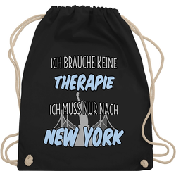 Shirtracer Turnbeutel Ich brauche keine Therapie ich muss nur nach New York - Städte - Turnbeutel schwarz