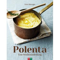 Polenta: Buch von Erica Bänziger