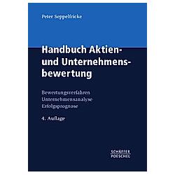 Handbuch Aktien- und Unternehmensbewertung. Peter Seppelfricke  - Buch