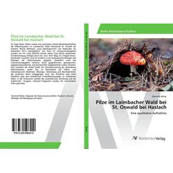 Pilze im Laimbacher Wald bei St. Oswald bei Haslach als Buch von Dominik Reiter