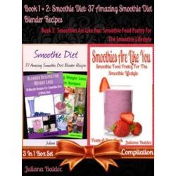 Smoothie Diet: 37 Amazing Smoothie Diet Blender Recipes (Best Smoothie Diet Recipes) + Smoothies Are Like You: eBook von Baldec Juliana