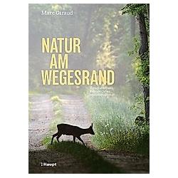 Natur am Wegesrand. Marc Giraud  - Buch
