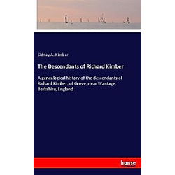 The Descendants of Richard Kimber. Sidney A. Kimber  - Buch