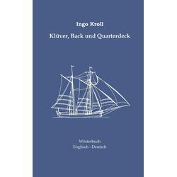 Klüver Back und Quarterdeck als Buch von Ingo Kroll