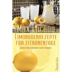 Limonadenrezepte für Zitronentage: Buch von Max Lucado
