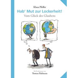 Hab' Mut zur Lockerheit! als Buch von Klaus Pfeffer