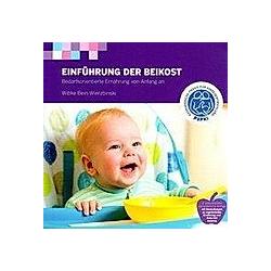 Einführung in die Beikost. Wibke Bein-Wierzbinski  - Buch