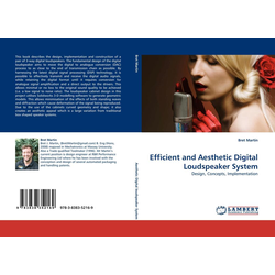 Efficient and Aesthetic Digital Loudspeaker System als Buch von Bret Martin