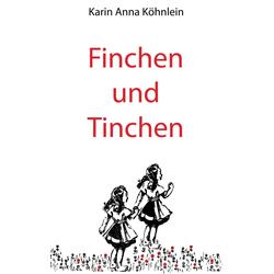 Finchen und Tinchen als Buch von Karin Anna Köhnlein
