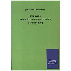 Der Wille. Johannes Lindworsky  - Buch