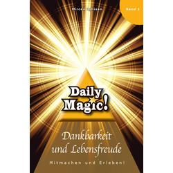 Daily Magic - Dankbarkeit und Lebensfreude: Buch von Mircea Ighisan
