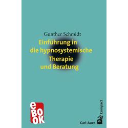 Einführung in die hypnosystemische Therapie und Beratung: eBook von Gunther Schmidt