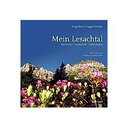 Mein Lesachtal. Engelbert Guggenberger  - Buch