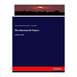The Wentworth Papers. Thomas Wentworth  James J. Cartwright  - Buch