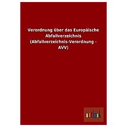 Verordnung über das Europäische Abfallverzeichnis (Abfallverzeichnis-Verordnung - AVV) - Buch