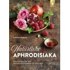 Ulmer Eugen Verlag Natürliche Aphrodisiaka als Buch von Gabriela Nedoma