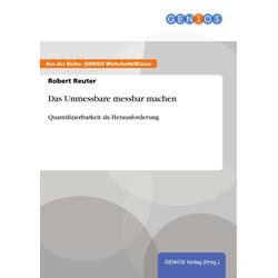 Das Unmessbare messbar machen: eBook von Robert Reuter