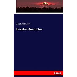 Lincoln's Anecdotes. Abraham Lincoln  - Buch