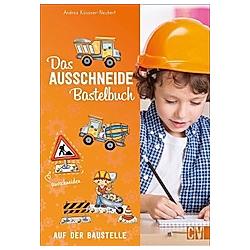 Das Ausschneide-Bastelbuch: Auf der Baustelle. Andrea Küssner-Neubert  - Buch