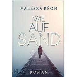 Wie auf Sand. Valeska Reon  - Buch