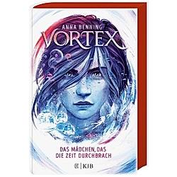 Das Mädchen  das die Zeit durchbrach / Vortex Bd.2. Anna Benning  - Buch