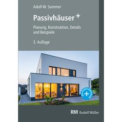 Passivhäuser+ als Buch von Adolf-W. Sommer