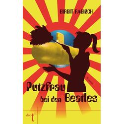 Putzfrau bei den Beatles als Buch von Birgit Rabisch
