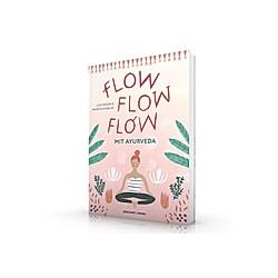 Flow flow flow mit Ayurveda. Lisa Fenger  - Buch