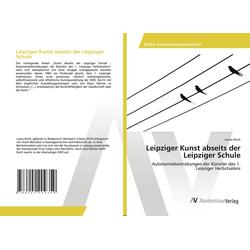 Leipziger Kunst abseits der Leipziger Schule als Buch von Laura Koch