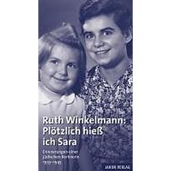 Ruth Winkelmann: Plötzlich hieß ich Sara. Ruth Winkelmann  - Buch