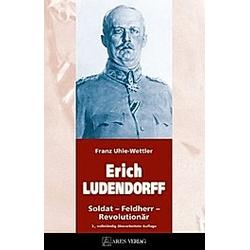 Erich Ludendorff. Franz Uhle-Wettler  - Buch