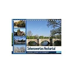 Sehenswertes Neckartal zwischen Tübingen und Hessigheim (Tischkalender 2021 DIN A5 quer)