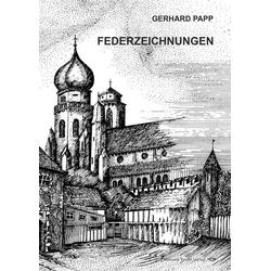 FEDERZEICHNUNGEN als Buch von Gerhard Papp