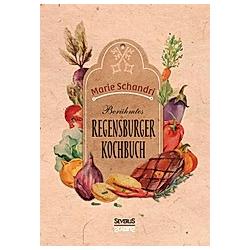 Schandris berühmtes Regensburger Kochbuch. Marie Schandri  - Buch