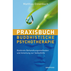 Praxisbuch buddhistische Psychotherapie: eBook von Matthias Ennenbach