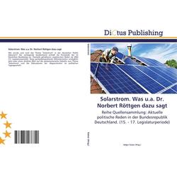 Solarstrom. Was u.a. Dr. Norbert Röttgen dazu sagt als Buch von