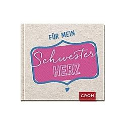 Für mein Schwesterherz. GROH Verlag  - Buch