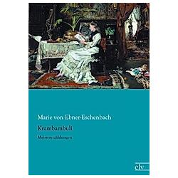 Krambambuli. Marie von Ebner-Eschenbach  - Buch