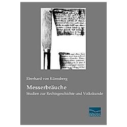 Messerbräuche. Eberhard von Künßberg  - Buch