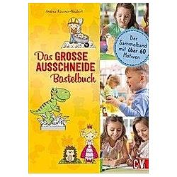 Das GROSSE Ausschneide-Bastelbuch. Andrea Küssner-Neubert  - Buch