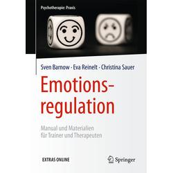 Emotionsregulation: Buch von Sven Barnow/ Eva Reinelt/ Christina Sauer