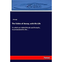 The Fables of Aesop  with His Life. Aesop  - Buch