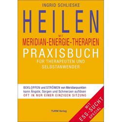 Heilen mit Meridian-Energie-Therapien: Buch von Ingrid Schlieske
