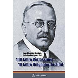 100 Jahre Verfassung - 10 Jahre Dinghofer-Institut