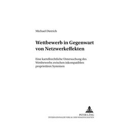 Wettbewerb in Gegenwart von Netzwerkeffekten als Buch von Michael Dietrich