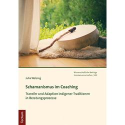 Schamanismus im Coaching: Buch von Julia Welsing