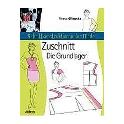 Schnittkonstruktion in der Mode: Grundschnitte. Teresa Gilewska  - Buch