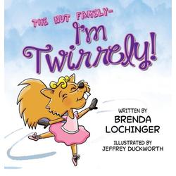 I'm Twirrely! als Buch von Brenda Lochinger