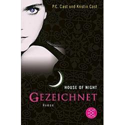 Gezeichnet / House of Night Bd.1. P. C. Cast  Kristin Cast  P.C Cast  - Buch